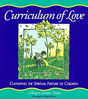 Curriculum of Love: Cultivating the Spiritual Nature of Children