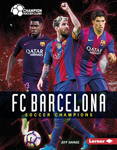 FC Barcelona: Soccer Champions (Champion Soccer Clubs)