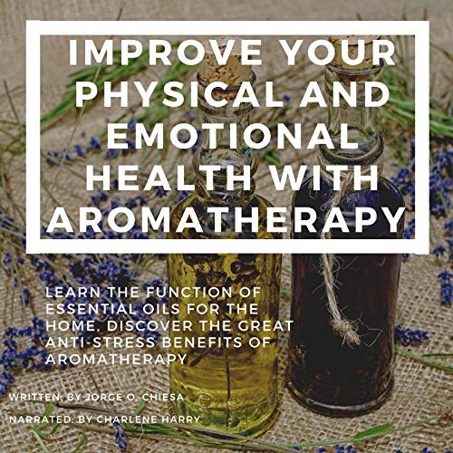 Improve Your Physical and Emotional Health with Aromatherapy Titelbild