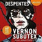 Vernon Subutex 1                   De :                                                                                                                                 Virginie Despentes                               Lu par :                                                                                                                                 Jacques Frantz                      Durée : 11 h et 9 min     366 notations     Global 4,3