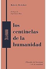 Los centinelas de la humanidad: Filosofía del heroísmo y de la santidad Versión Kindle