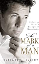 Best the mark of a man elisabeth elliot Reviews