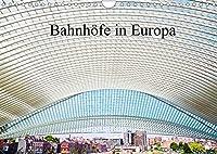 Bahnhoefe in Europa (Wandkalender 2022 DIN A4 quer): Szenen und Ansichten von europaeischen Bahnhoefen (Monatskalender, 14 Seiten )
