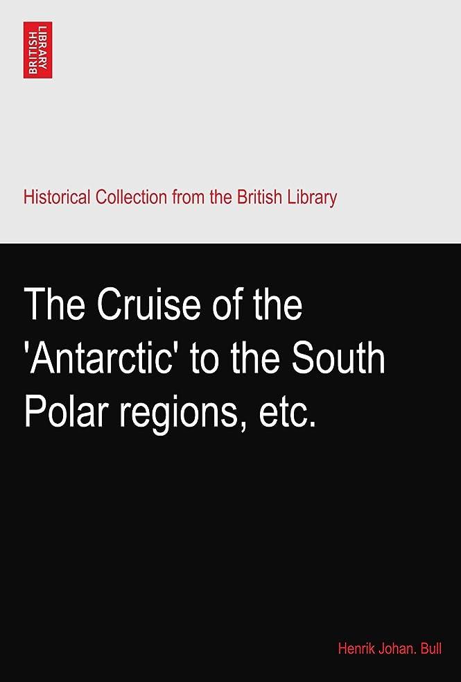 キャンペーン木曜日アラバマThe Cruise of the 'Antarctic' to the South Polar regions, etc.