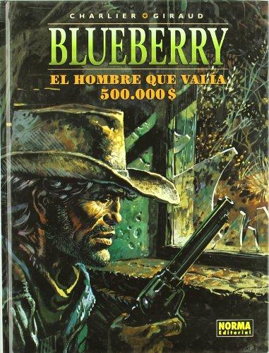 BLUEBERRY 08. EL HOMBRE QUE VALÍA 500.000$