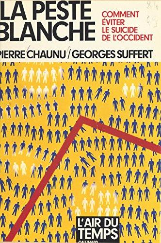La peste blanche : comment éviter le suicide de l'Occident (Air du temps) (French Edition)