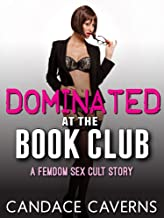 Dominated at the Book Club: A FemDom Sex Cult Story