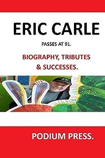 ERIC CARLE: BIOGRAPHY, TRIBUTES & SUCCESSES OF THE ILLUSTRATOR, ERIC CARLE