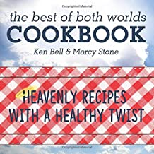 The Best of Both Worlds Cookbook: Heavenly Recipes with a Healthy Twist (Volume 1)