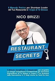 Restaurant Secrets: Il Manuale pratico per Diventare Leader nel Tuo Ristorante e il Capo di Te Stesso (Italian Edition)