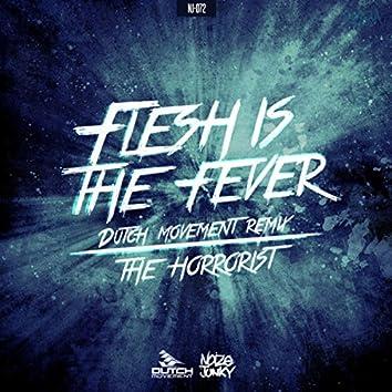 Flesh Is The Fever (Dutch Movement Remix)