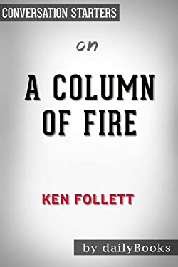Summary of A Column of Fire by Ken Follett | Conversation Starters