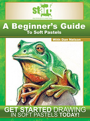 Start:  A Beginner's Guide to Soft Pastel