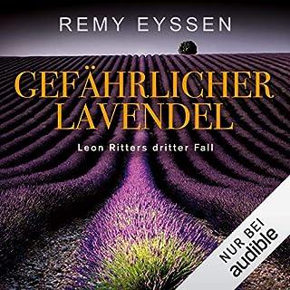 Gefährlicher Lavendel     Ein Leon-Ritter-Krimi 3              Autor:                                                                                                                                 Remy Eyssen                               Sprecher:                                                                                                                                 Sascha Tschorn                      Spieldauer: 12 Std. und 9 Min.     382 Bewertungen     Gesamt 4,6