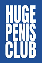 Huge Penis Club: Funny Gag Journal for Male Best Friend or Boyfriend