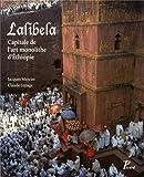 Lalibela - Capitale de l'art monolithe d'Ethiopie