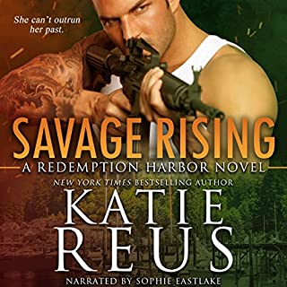 Savage Rising     Redemption Harbor Series, Book 2              By:                                                                                                                                 Katie Reus                               Narrated by:                                                                                                                                 Sophie Eastlake                      Length: 6 hrs and 45 mins     124 ratings     Overall 4.7