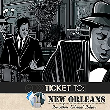 Ticket To New Orleans: Bourbon Street Blues