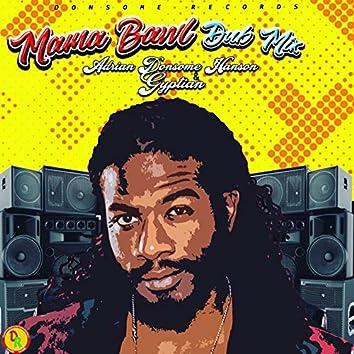 Mama Bawl (Dub Mix)