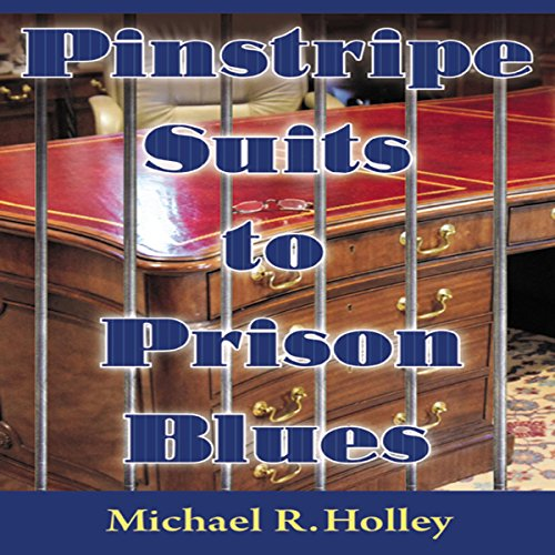 Pinstripe Suits to Prison Blues audiobook cover art