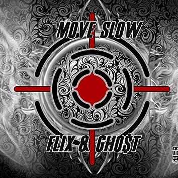 Move Slow (feat. Flix)