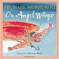 On Angel Wings by Michael Morpurgo(2006-09-04)
