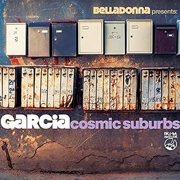 Cosmic Suburbs (Belladonna presents)