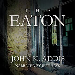 The Eaton                   By:                                                                                                                                 John K. Addis                               Narrated by:                                                                                                                                 Jeff Hays                      Length: 10 hrs and 57 mins     1,237 ratings     Overall 3.9