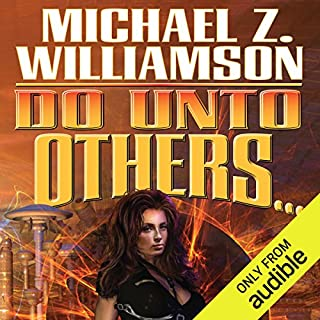 Do Unto Others     Freehold, Book 5              By:                                                                                                                                 Michael Z. Williamson                               Narrated by:                                                                                                                                 Molly Elston                      Length: 14 hrs and 28 mins     107 ratings     Overall 4.5