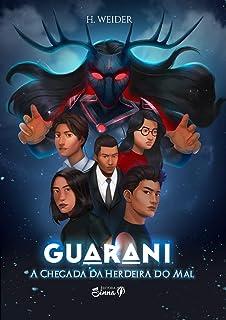 Guarani : A chegada da herdeira do mal