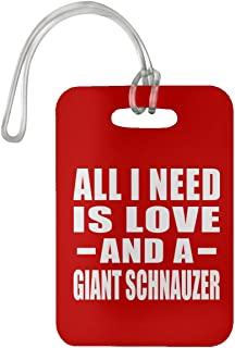 All I Need is Love and A Giant Schnauzer - Luggage Tag Bag-gage Suitcase Tag Durable - Dog Cat Owner Lover Memorial Red Birthday Anniversary Valentine's Day Easter