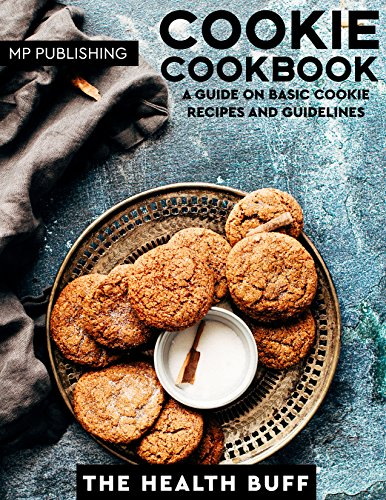 Cookie Cookbook: A Guide On Basic Cookie Recipes And Guidelines (Cookies Cookie Bars Shortbread Baking Chocolate Sweet Crocker)