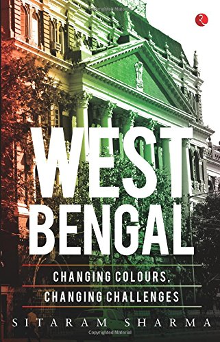 West Bengal Changing Colours, Changing Challenges
