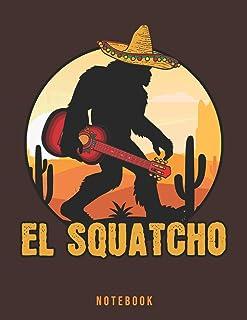 El Squatcho Notebook: Mexican Sasquatch Bigfoot