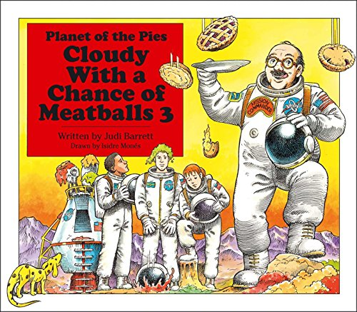 Cloudy With a Chance of Meatballs 3: Planet of the Pies (Cloudy With A Chance Of Meatballs Illustrations)