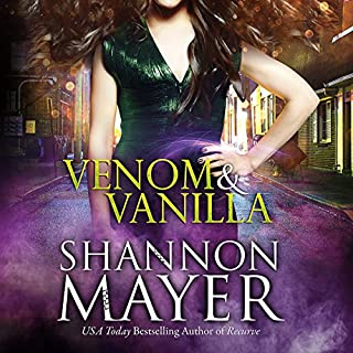 Venom & Vanilla     The Venom Trilogy, Book 1              By:                                                                                                                                 Shannon Mayer                               Narrated by:                                                                                                                                 Saskia Maarleveld                      Length: 8 hrs and 2 mins     1,077 ratings     Overall 4.2