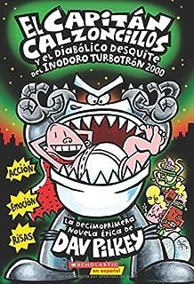 El Capitán Calzoncillos Y El Diabólico Desquite del Inodoro Turbotrón 2000 (Captain Underpants #11), 11