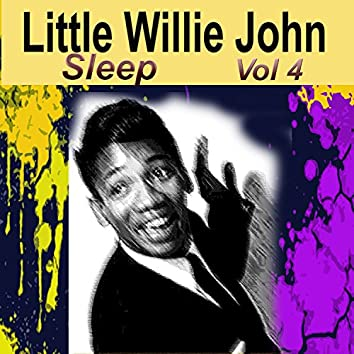 Little Willie John Sleep, Vol. 4