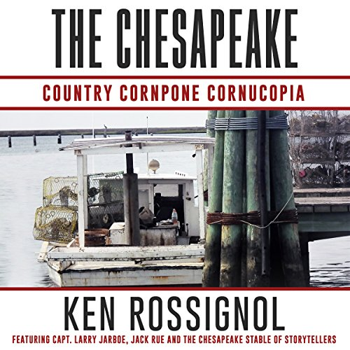 The Chesapeake: Country Cornpone Cornucopia audiobook cover art