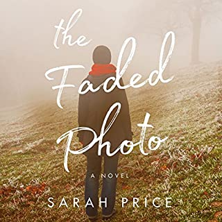 The Faded Photo                   By:                                                                                                                                 Sarah Price                               Narrated by:                                                                                                                                 Tanya Eby                      Length: 7 hrs and 46 mins     28 ratings     Overall 4.5