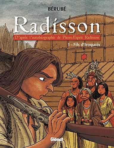 Radisson - Tome 01: Fils d'Iroquois