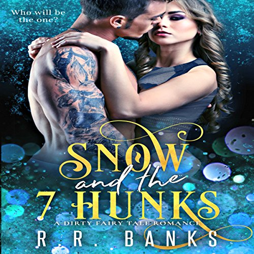 Snow and the 7 Hunks audiobook cover art