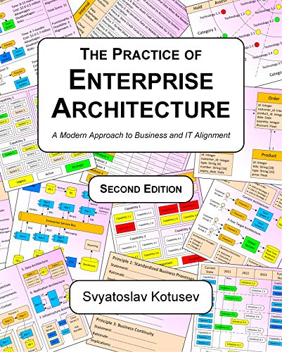 The Practice of Enterprise Architecture: A Modern Approach to Business and IT Alignment (Second Edition) (English Edition)