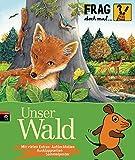 Frag doch mal ... die Maus   - Unser Wald  Die Sac