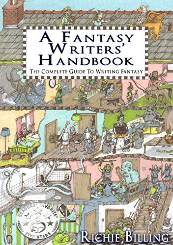 A Fantasy Writers' Handbook - A Complete Guide To Writing Fantasy