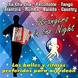 Strangers In The Night - Los Bailes Y Ritmos Preferidos Para Acordeón (Cha Cha Cha - Pasodoble - Tango - Tarantela - Rumba - Balada - Country)