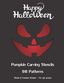 Happy Halloween Pumpkin Carving Stencils 98 Patterns Simple & Complex Designs For All Age Groups: Spooky, Scary, Simple & ...