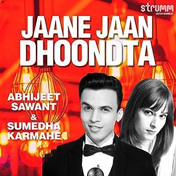 Jaane Jaan Dhoondta (The Unwind Mix) - Single