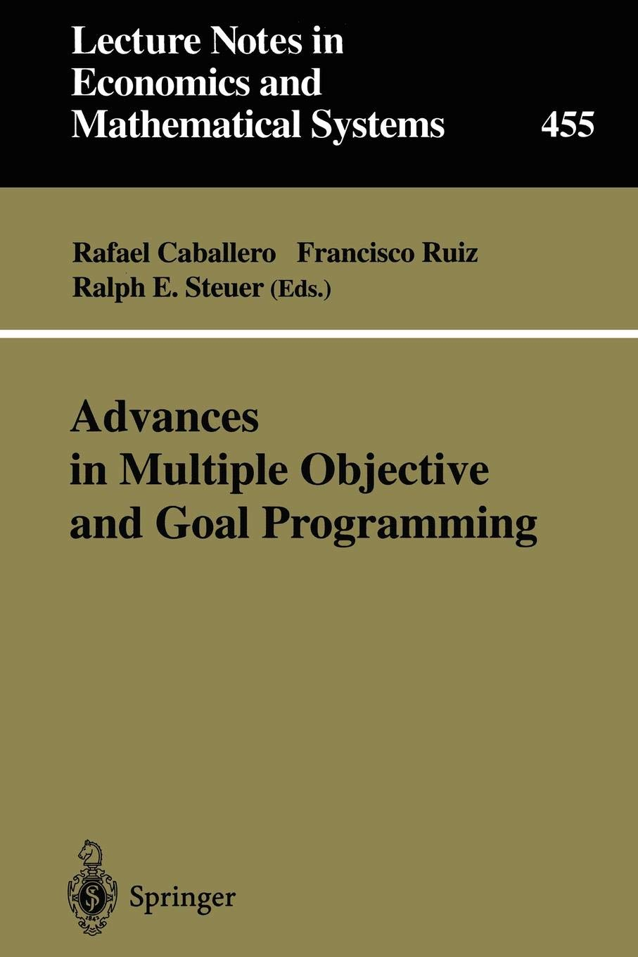 Advances in Multiple Objective and Goal Programming: Proceedings of the Second International Conference on Multi-Objective Programming and Goal ... Notes in Economics and Mathematical Systems)