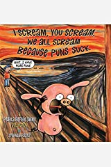 I Scream, You Scream, We All Scream Because Puns Suck: A Pearls Before Swine Collection Paperback